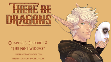 There Be Dragons - CH03E18 - The Nine Widows
