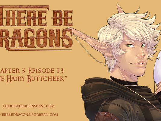 There Be Dragons - CH03E13 - One Hairy Buttcheek