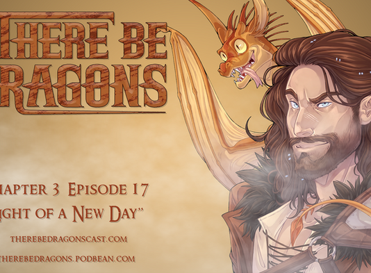 There Be Dragons - CH03E17 - Light of a New Day