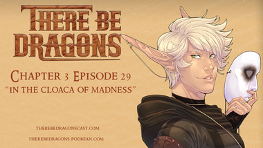 There Be Dragons - CH03E29 - In The Cloaca Of Madness