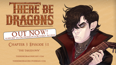 There Be Dragons CH03E32 - The Takedown