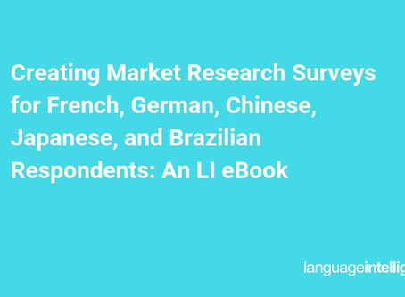 Creating Market Research Surveys for French, German, Chinese, Japanese, and Brazilian Respondents: A