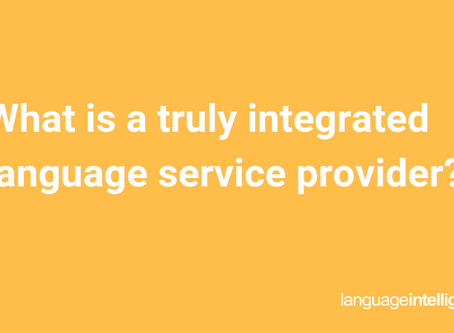 What is a truly integrated language service provider?
