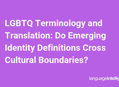 LGBTQ Terminology and Translation: Do Emerging Identity Definitions Cross Cultural Boundaries?