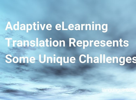 Adaptive eLearning Translation Represents Some Unique Challenges