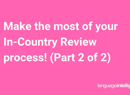 Make the most of your In-Country Review process! (Part 2 of 2)