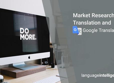 Market Research Translation and Google Translate