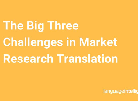 The Big Three Challenges in Market Research Translation