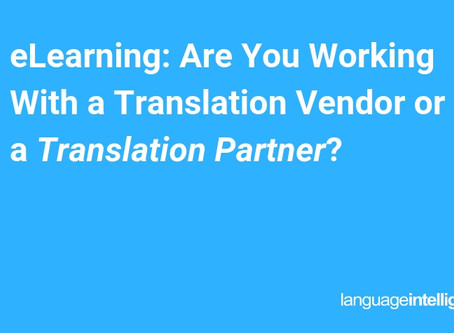 Is Your eLearning Translation Service a Vendor or a Partner?