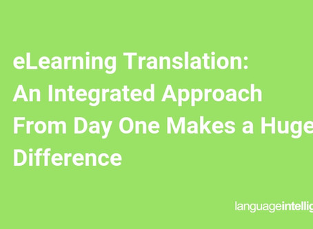 eLearning Translation: An Integrated Approach From Day One Makes a Huge Difference