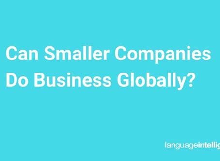 Can Smaller Companies Do Business Globally?