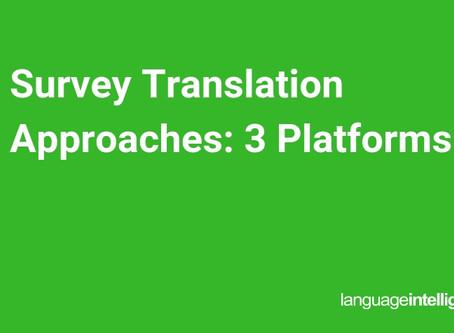 Survey Translation Approaches: 3 Platforms