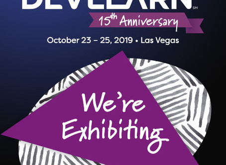 Mark Your Calendar- We're Exhibiting at DevLearn 19 and We'd Like to Catch Up!