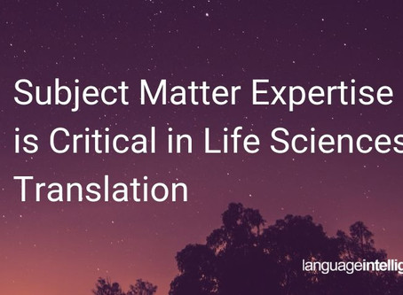 Subject Matter Expertise is Critical in Life Sciences Translation