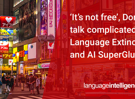 'It's not free', Don't talk complicated, Language Extinction, and AI SuperGl