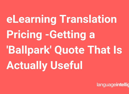 eLearning Translation Pricing -Getting a 'Ballpark' Quote That Is Actually Useful