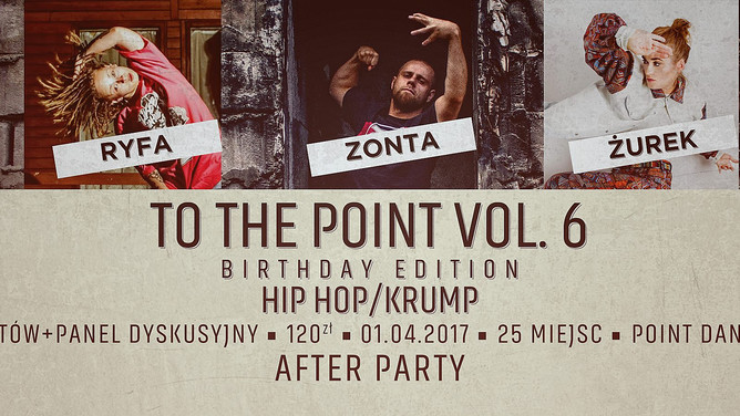 ■ To The Point vol.6 - Birthday Hip Hop, Krump Edition ■