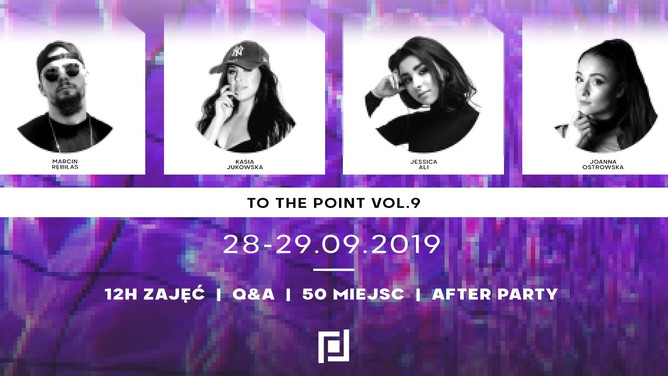 ■ Warsztaty To The Point vol. 9