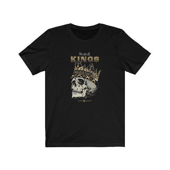 "Gothic Graffiti™ ""We are all Kings"" Unisex T-shirt"