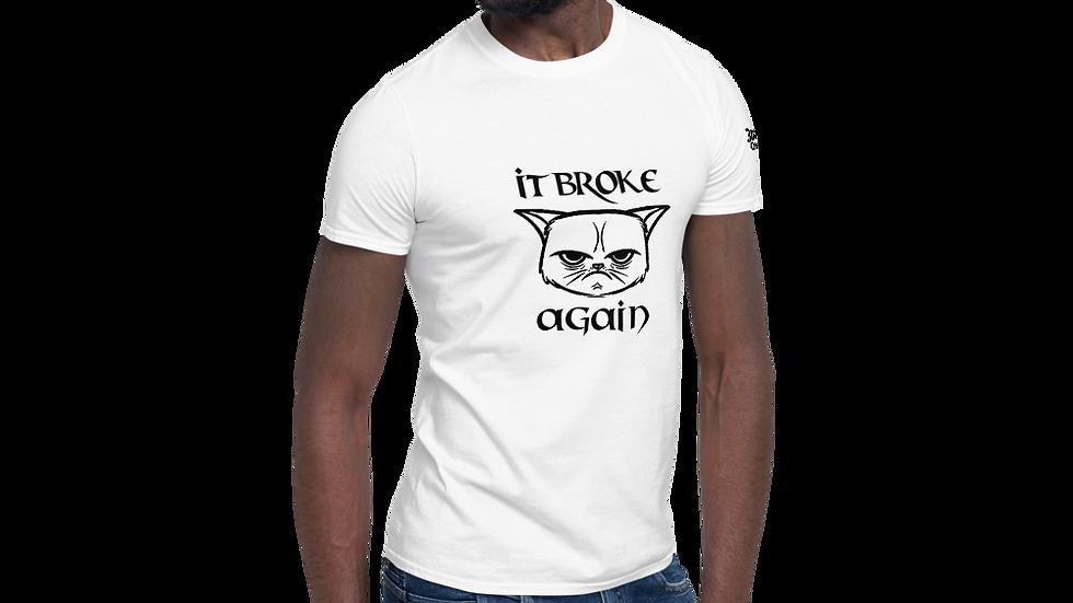 it broke again - Short-Sleeve Unisex T-Shirt