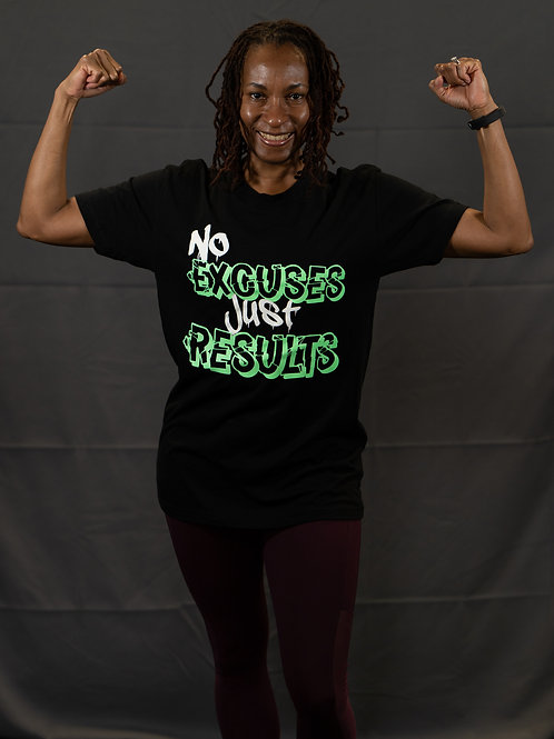 No Excuses Just Results Shirt