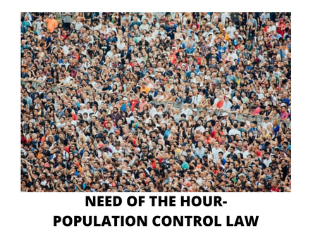 NEED OF THE HOUR- POPULATION CONTROL LAW