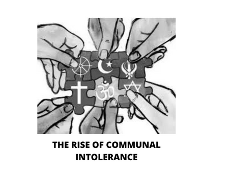 THE RISE OF COMMUNAL INTOLERANCE