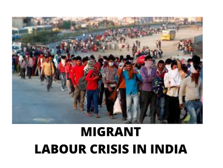 MIGRANT LABOUR CRISIS IN INDIA