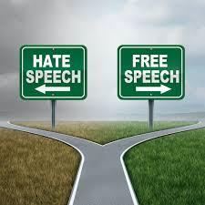THE WAR BETWEEN FREE SPEECH AND HATE SPEECH & DISTURBANCE IN SOCIETAL PEACE