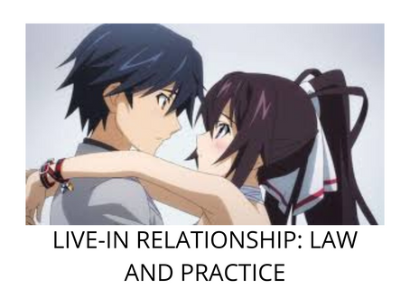 LIVE-IN RELATIONSHIP: LAW AND PRACTICE