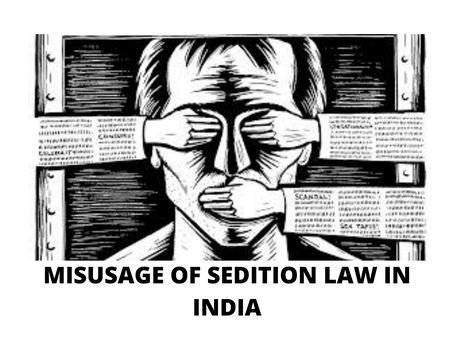 MISUSAGE OF SEDITION LAW IN INDIA