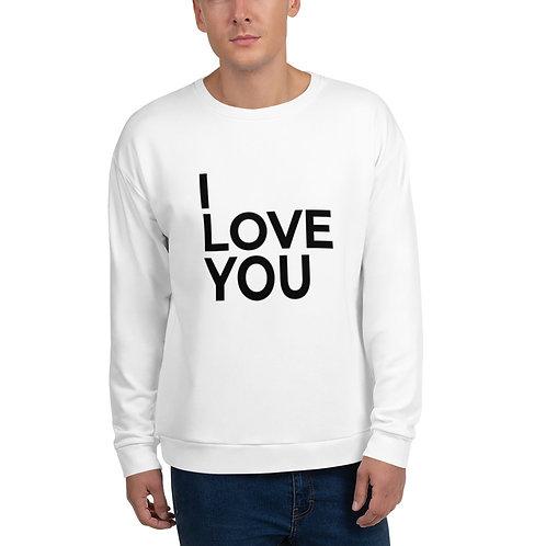 I Love You Unisex Sweatshirt