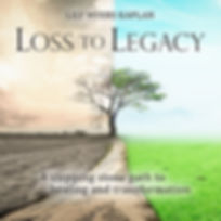 Loss to Legacy Front Cover.jpg