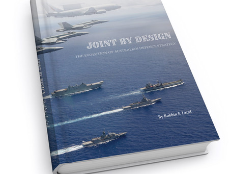 Joint by Design: The Evolution of Australian Defence Strategy - book by Dr Robbin Laird