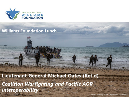Lunch: Coalition Warfighting and Pacific AOR Interoperability - LTG Michael Oates (Retd)
