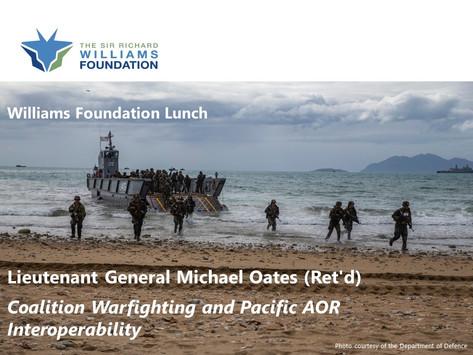 Lunch: Coalition Warfighting and Pacific AOR Interoperability - LTG Michael Oates (Retd)