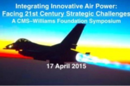 Symposium: Integrating Innovative Airpower: Facing 21st Century Strategic Challenges