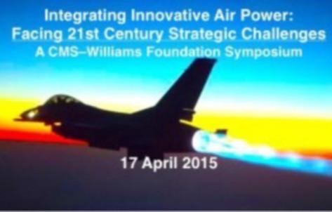 Symposium: Integrating Innovative Airpower: Facing 21st Century Strategic Challenges