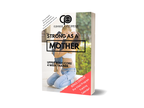 STRONG as a MOTHER Upper Body & Core 4 Week Trainer