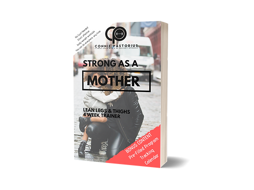 STRONG as a MOTHER  Legs & Thigs 4 Week Trainer
