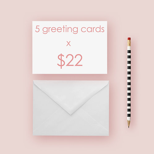 5 Greeting Cards x $22