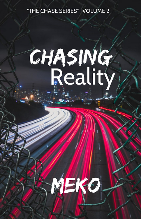 "Chasing Reality ""The Chase Series"" VOLUME 2"