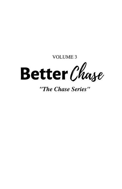"""Better Chase """"The Chase Series"""" VOLUME 3"""