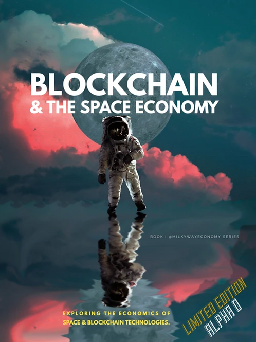 Limited Edition: Blockchain & The Space Economy #Alpha0 (Pre-Order)