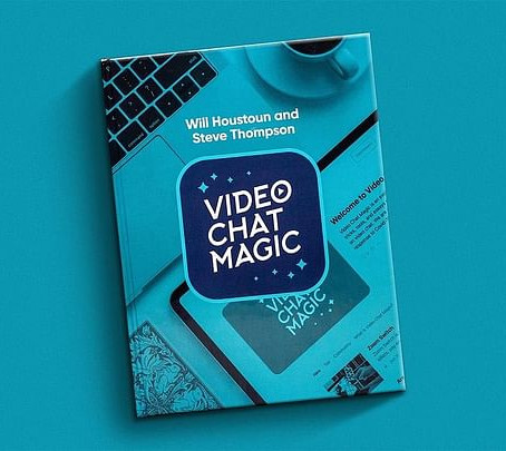 Video Chat Magic - Will Houstoun & Steve Thompson