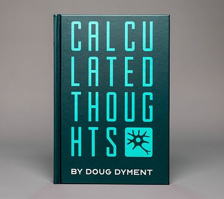 Calculated Thoughts - Doug Dyment