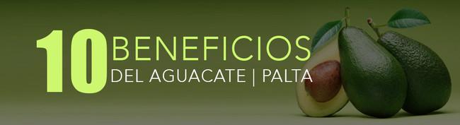 10 BENFICIOS DEL AGUACATE | PALTA