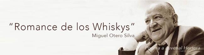 """""""Romance de los Whiskys"""" - Por Miguel Otero Silva [Poema dedicado a Juvenal Herrera]"""