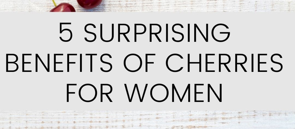 5 Game Changing Health Benefits of Tart Cherry Juice for Women [Ultimate Guide]