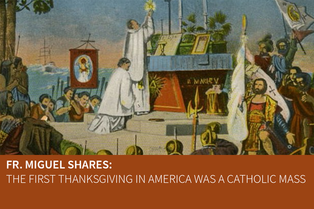 The first Thanksgiving was a Catholic Mass